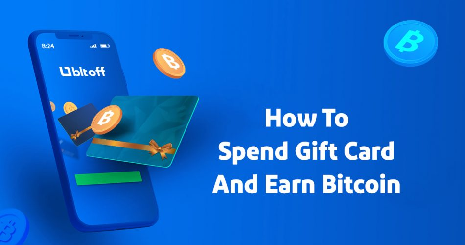 how to spend gift card and earn bitcoin